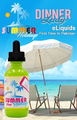 Dinner Lady And Summer Holidays Eliquids In Pakistan